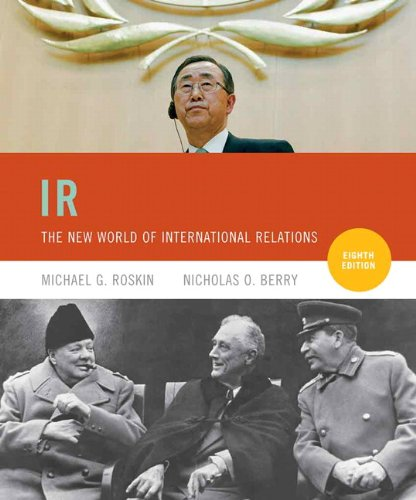 IR: The New World of International Relations (8th Edition)