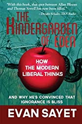KinderGarden Of Eden: How the Modern Liberal Thinks by Evan Sayet (2012-10-23)