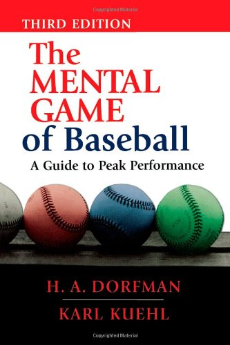 The Mental Game of Baseball: A Guide to Peak Performance (Best Way To Play League Of Legends)