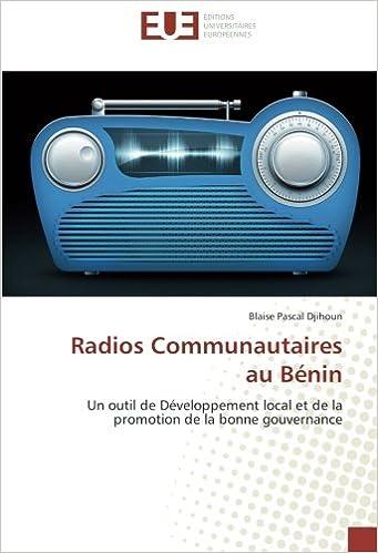 Lire Radios Communautaires au Bénin: Un outil de Développement local et de la promotion de la bonne gouvernance pdf