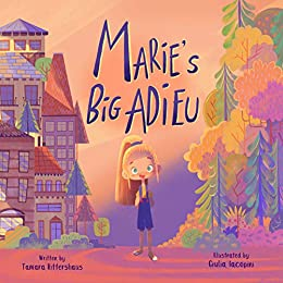 Marie's Big Adieu: A story of moving away from a friend. by [Rittershaus, Tamara]
