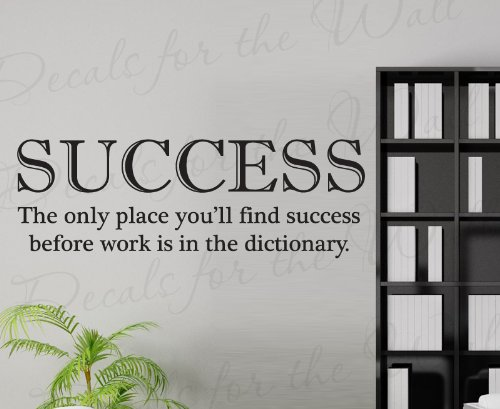 Success The Only Place You'll Find Before Work Dictionary - Office Inspirational Motivational Achievement Success Funny - Decorative Adhesive Vinyl Quote Saying, Large Wall Decal, Lettering Decoration, Sticker Decor Art Mural