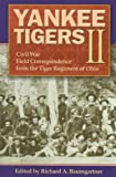 img - for Yankee Tigers II: Civil War Field Correspondence from the Tiger Regimen of Ohio book / textbook / text book