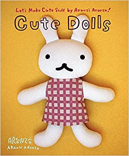 Cute Dolls: Let's Make Cute Stuff: Aranzi Aronzo, Rui Munakata
