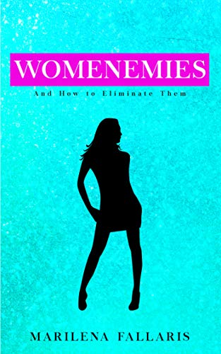 Womenemies: And How To Eliminate Them by Marilena Fallaris ebook deal