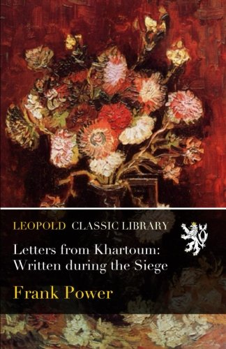 Download Letters from Khartoum: Written during the Siege pdf epub