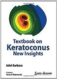 Textbook on Keratoconus New Insights, Adelman, Barbara E., 9350254042