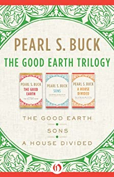 The Good Earth Trilogy: The Good Earth, Sons, and A House Divided by [Buck, Pearl S.]