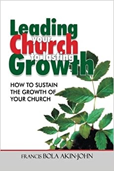 Book Leading Your Church To Lasting Growth: How To Sustain The Growth Of Your Church