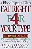 img - for Eat Right 4 Your Type: The Individualized Diet Solution to Staying Healthy, Living Longer & Achieving Your Ideal Weight book / textbook / text book
