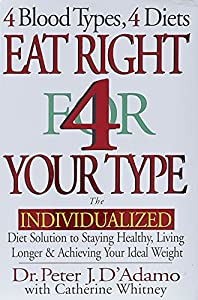 Hardcover Eat Right 4 Your Type: The Individualized Diet Solution to Staying Healthy, Living Longer & Achieving Your Ideal Weight Book