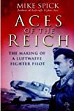 Aces of the Reich, Mike Spick, 1848327226