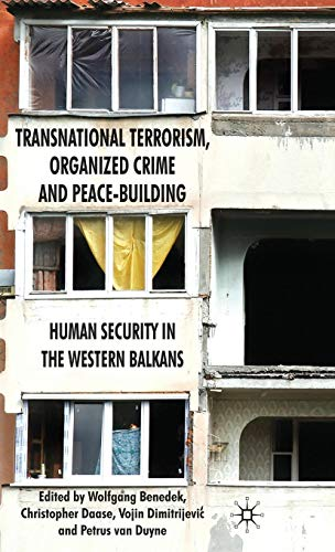 Transnational Terrorism, Organized Crime and Peace-Building: Human Security in the Western Balkans