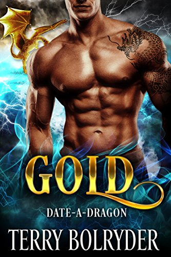 Gold (Date-A-Dragon Book 1) by [Bolryder, Terry]