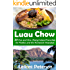 Luau Chow: 30 Fun and Ono (Tasty) Island Favorites for Parties and the Homesick Hawaiian