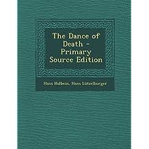 The Dance of Death by Holbein, Hans, Lützelburger, Hans (2014) Paperback