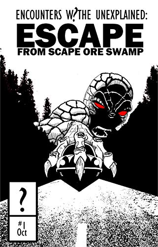 Encounters w/the Unexplained : Escape from Scape Ore Swamp