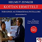 Tod eines Automatenaufstellers (Kottan ermittelt - Kriminalrätsel 8) | Helmut Zenker