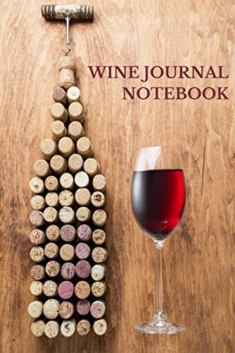 Wine Journal Notebook: Wine Lovers Gifts 6x9 Inches Wine Tasting Notes Journal by Journals For All