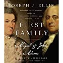 First Family: Abigail & John Adams Audiobook by Joseph J. Ellis Narrated by Kimberly Farr