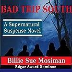 Bad Trip South | Billie Sue Mosiman