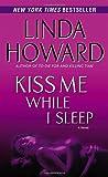 Kiss Me While I Sleep, Linda Howard, 0345453441