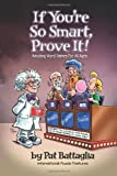 If You're So Smart, Prove It!, Pat Battaglia, 0970825390