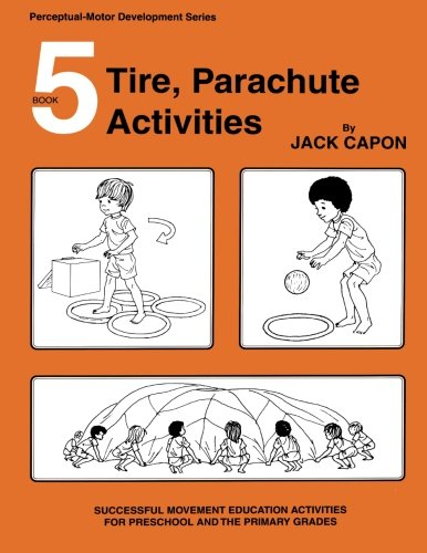 Tire, Parachute Activities (Perceptual-Motor Development Series)