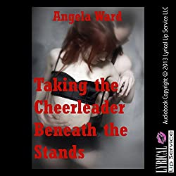 Taking the Cheerleader Beneath the Stands: A Rough Public Sex Erotica Story