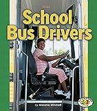 School Bus Drivers (Pull Ahead Books)