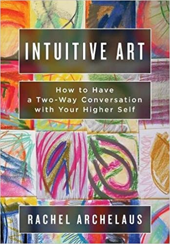 book reading by rachel archelaus Intuitive Art: How to Have a Two-Way Conversation with Your Higher Self Paperback – April 4, 2017 by Rachel L Archelaus (Author), Jennifer L Pesavento (Illustrator)
