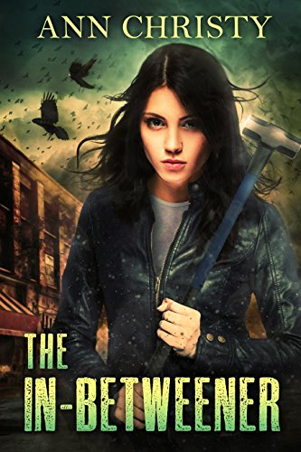 The In-Betweener (Between Life and Death Book 1) by [Christy, Ann]