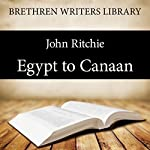 Egypt to Canaan: Book 15 | John Ritchie