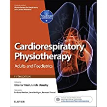 Cardiorespiratory Physiotherapy: Adults and Paediatrics E-Book: formerly Physiotherapy for Respiratory and Cardiac Problems (Physiotherapy Essentials)