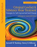img - for Criminal Conduct and Substance Abuse Treatment: Strategies For Self-Improvement and Change, Pathways to Responsible Living: The Participant s Workbook book / textbook / text book