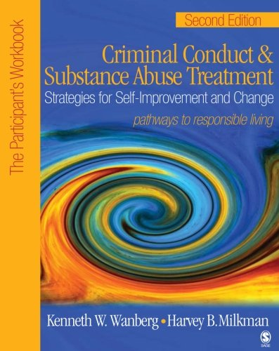 Criminal Conduct and Substance Abuse Treatment: Strategies For Self-Improvement and Change, Pathways to Responsible Living: The Participant′s Workbook