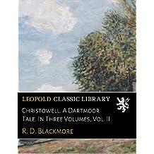 Christowell. A Dartmoor Tale. In Three Volumes, Vol. II