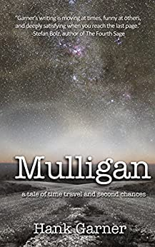 Mulligan: a tale of time travel and second chances (The Mulligan Cycle Book 1) by [Garner, Hank]
