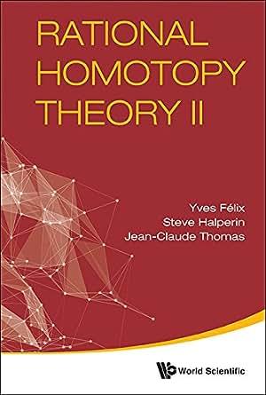Rational Homotopy Theory Ii  2  Yves F U00e9lix  Steve Halperin