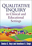 Qualitative Inquiry in Clinical and Educational