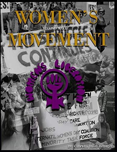 - Women's Movement: A brief history of second-wave American feminism