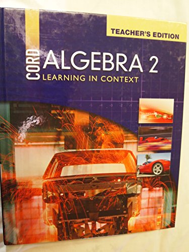 Cord Algebra 2 Learning in Context (Teacher's Edition) (Developed by CORD)