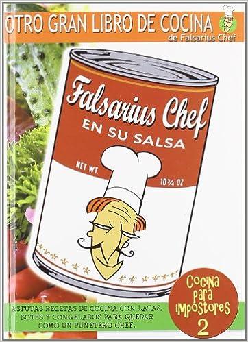 Cocina para Impostores 2: en su Salsa: Falsarius Chef: 9788493605377: Amazon.com: Books