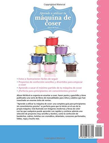 ... tu máquina de coser: Una completa guía para principiantes sin conocimientos previos (Spanish Edition): Alison McNicol: 9781908707741: Amazon.com: Books