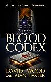 Blood Codex: A Jake Crowley Adventure (Jake Crowley Adventures Book 1)
