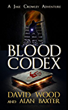Blood Codex: A Jake Crowley Adventure (Jake Crowley Adventures Book 1)