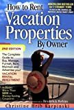 How to Rent Vacation Properties by Owner, Christine Hrib Karpinski, 0974824992