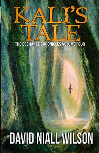 Kali's Tale: The DeChance Chronicles Book Four