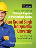 Solved Papers and 8 Practice Sets GGSIPU Engineering Entrance Exam (Old Edition)