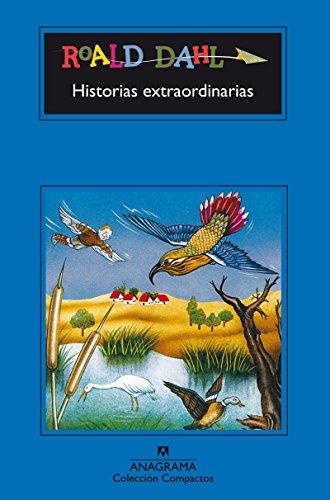 Historias extraordinarias (Compactos Anagrama) (Spanish Edition) [Roald Dahl] (Tapa Blanda)